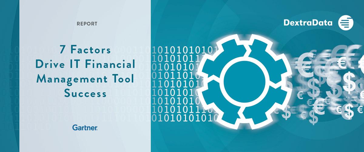 7 Factors Drive IT Financial Management Tool Success